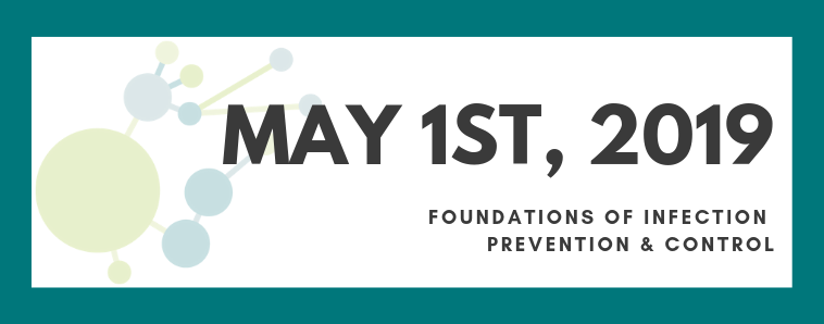 2019 date announced | Foundations of Infection Prevention and Control